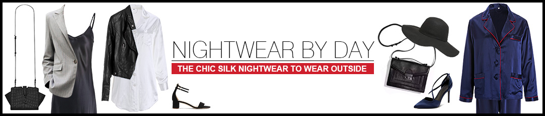The chic silk nightwear to wear outside